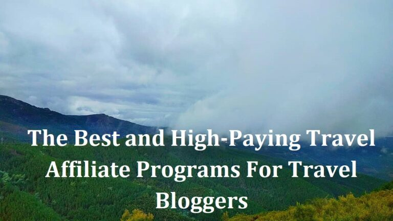 Best and High-Paying Travel Affiliate Programs For Travel Bloggers